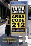 Area Code 212: New York Days, New York Nights - Tama Janowitz