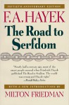 The Road to Serfdom - Friedrich A. von Hayek