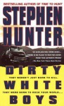 Dirty White Boys - Stephen Hunter