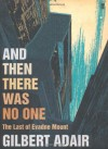 And Then There Was No One - Gilbert Adair