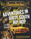 Country Fried Soul: Adventures in Dirty South Hip-Hop - Tamara Palmer