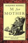 M For Mother - Marjorie Riddell, Sarah Kennedy, Peggy Bacon