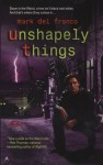 Unshapely Things - Mark Del Franco