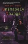 Unshapely Things - Mark Del Franco