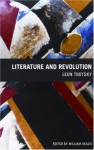 Literature and Revolution - Leon Trotsky, William Keach, Rose Strunsky