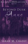 Beyond Dusk: Anne - Sarah M. Cradit