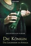 Die Legenden von Attolia 2: Die Königin (German Edition) - Megan Whalen Turner, Maike Claußnitzer