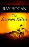 The Scorpion Killers - Ray Hogan