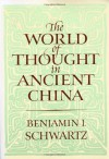 The World of Thought in Ancient China - Benjamin I. Schwartz