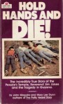 Hold hands and die!: The incredibly true story of the People's Temple and the Reverend Jim Jones - John Maguire, Mary Lee Dunn