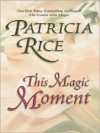 This Magic Moment: The Magic Series - Patricia Rice