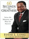 60 Seconds to Greatness - Eddie Long