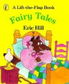 Fairy Tales: A Lift-the-Flap Book - Eric Hill