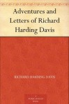Adventures and Letters of Richard Harding Davis - Richard Harding Davis, Charles Belmont Davis