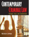 Contemporary Criminal Law: Concepts, Cases, and Controversies - Matthew R. Lippman