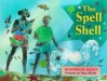The Spell Shell (Oxford Reading Tree: Stages 1-9: Rhyme and Analogy: Story Rhymes) - Roderick Hunt, Alex Brychta, Alan Marks