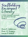 Scaffolding Emergent Literacy: A Child-Centered Approach for Preschool Through Grade 5 - Anne Keil Soderman, Kara M. Gregory, Louise T. O'Neill