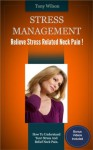 Stress Management. Relieve Stress Related Neck Pain - Tony Wilson