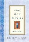 A Life God Rewards Devotional - Bruce Wilkinson, David Kopp