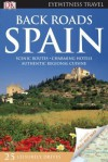 Back Roads Of Spain (Eyewitness Travel Back Roads) - Mary-Ann Gallagher, Nick Inman, Phill Lee, Chris Moss