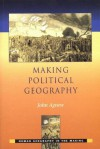 Making Political Geography - John Agnew