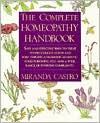 The Complete Homeopathy Handbook: Safe and Effective Ways to Treat Fevers, Coughs, Colds and Sore Throats, Childhood Ailments, Food Poisoning, Flu, and a Wide Range of Everyday Complaints - Miranda Castro