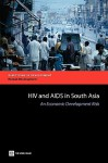 HIV and AIDS in South Asia: An Economic Development Risk - Markus Haacker, Mariam Claeson