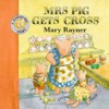 Mrs Pig Gets Cross - Mary Rayner