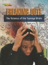 Freaking Out!: The Science of the Teenage Brain (Everyday Science (Compass Point)) - Dana Meachen Rau
