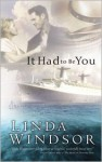 It Had to Be You - Linda Windsor
