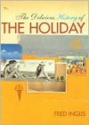 The Delicious History of the Holiday - Fred Inglis