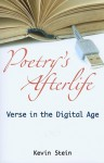 Poetry's Afterlife: Verse in the Digital Age - Kevin Stein