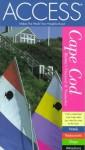 Access Cape Code, Martha's Vineyard, and Nantucket 3e - Access Guides, Peter Aiken, Access Press