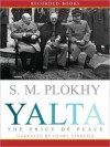 Yalta: The Price of Peace - S. M. Plokhy, Henry Strozier