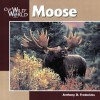 Moose (Our Wild World) - Anthony D. Fredericks, John F. McGee