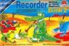Recorder Method for Young Beginners Book 2, Vol. 2 - Andrew Scott, Gary Turner, James Stewart