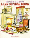 Calvin And Hobbes' Lazy Sunday Book: A Collection Of Sunday Calvin And Hobbes Cartoons - Bill Watterson