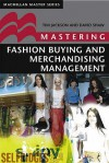 Mastering Fashion Buying and Merchandising Management (Palgrave Master Series) - Tim Jackson, David Shaw