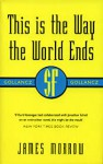 This Is The Way The World Ends (Gollancz SF Collector's Edition) - James K. Morrow