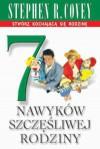 7 nawyków szczęśliwej rodziny - Stephen R. Covey, Sandra Merrill-Covey