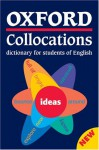 Oxford Collocations Dictionary for Students of English - Colin McIntosh, Ben Francis, Richard Poole