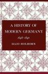 A History of Modern Germany, Volume 2: 1648-1840 - Hajo Holborn