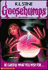 Be Careful What You Wish For... (Goosebumps, #12) - R.L. Stine