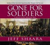 Gone for Soldiers: A Novel of the Mexican War (Audio) - Jeff Shaara, George Hearn