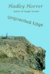 Unguarded Edge - Hadley Hoover
