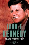 John F. Kennedy - Alan Brinkley, Sean Wilentz