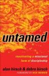 Untamed (Shapevine): Reactivating a Missional Form of Discipleship - Alan Hirsch, Debra Hirsch, Rick Warren