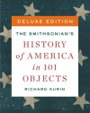 The Smithsonian's History of America in 101 Objects Deluxe (Kindle Edition with Audio/Video) - Richard Kurin