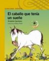El Caballo Que Tenia Un Sueo - Griselda Gambaro, Nancy Fiorino