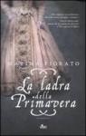 La ladra della Primavera - Marina Fiorato, Claudia Lionetti